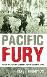 Pacific Fury, a just published hardback by Random House in June 2008, and written by Peter Thompson, an Australian journalist and writer who lives in London.