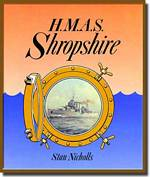 Cover of the book, HMAS Shropshire by Stan Nicholls is an online book - click the picture for more information.